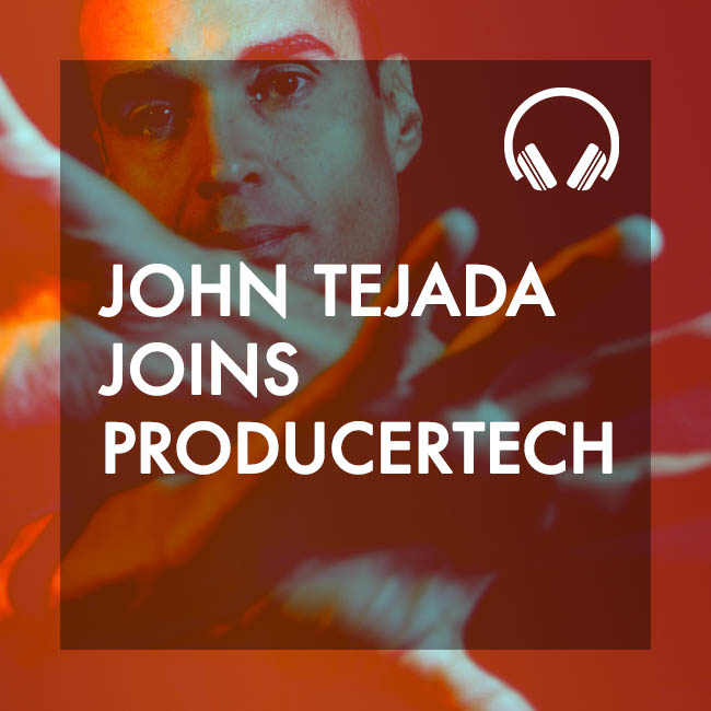 Welcoming John Tejada to Producertech